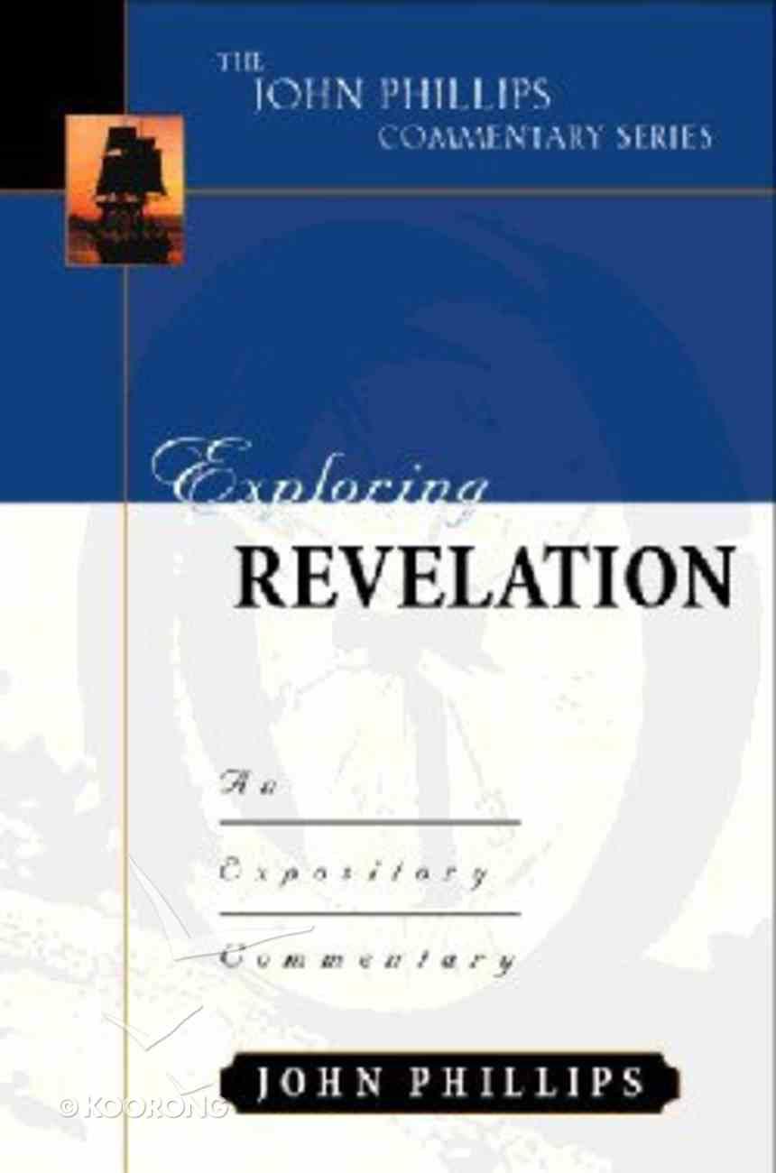Exploring Revelation (John Phillips Commentary Series) Hardback