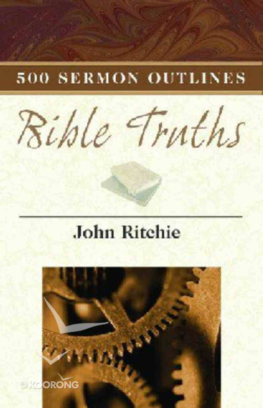 500 Sermon Outlines on Basic Bible Truths Paperback
