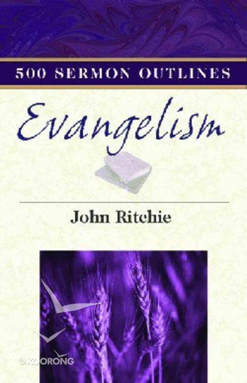 500 Sermon Outlines on Evangelism Paperback