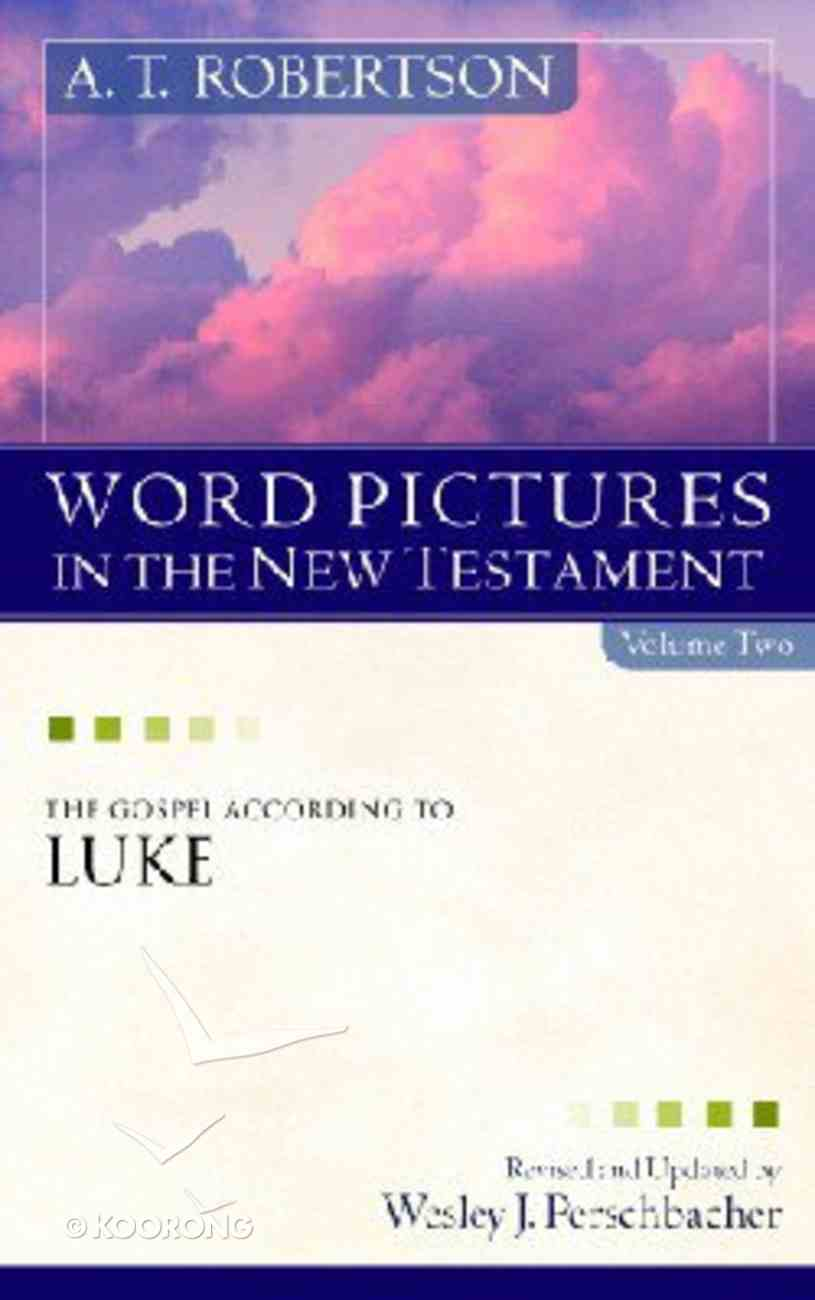 Word Pictures in the New Testament (Volume 2) (Word Pictures In The New Testament Series) Hardback