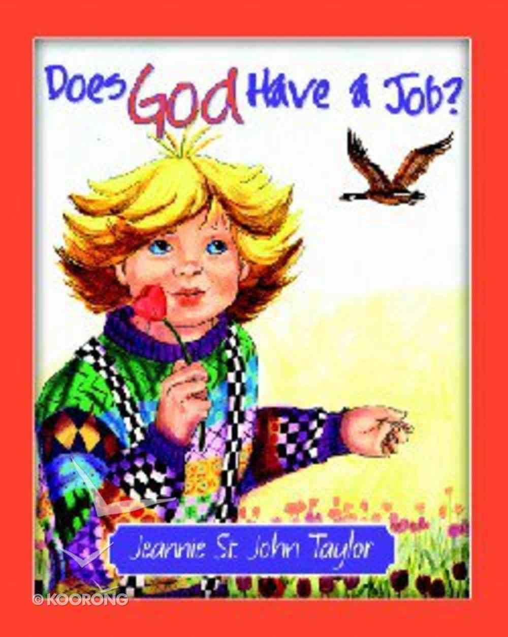 Does God Have a Job? Hardback