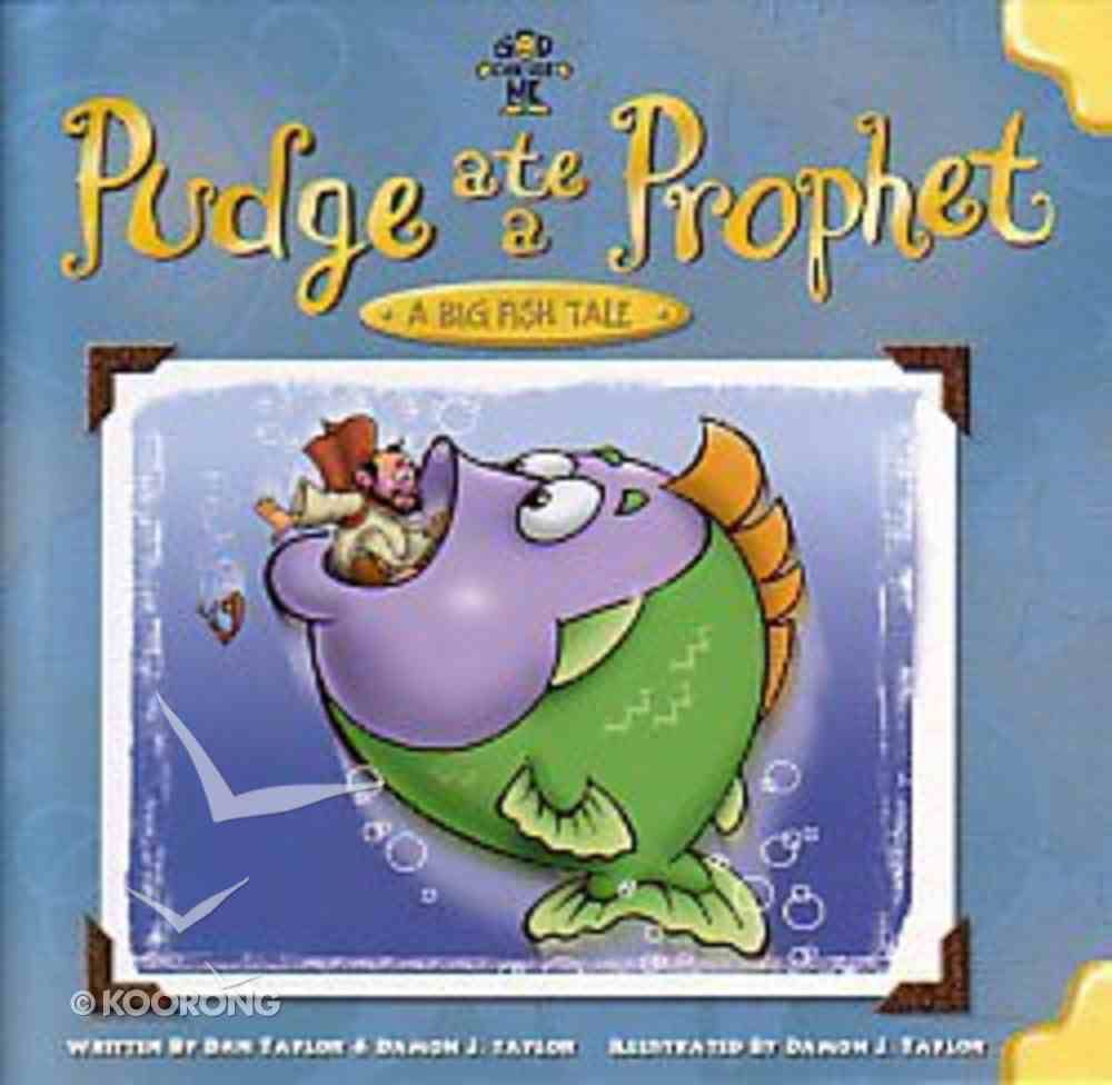 Pudge Ate a Prophet (God Can Use Me Series) Hardback