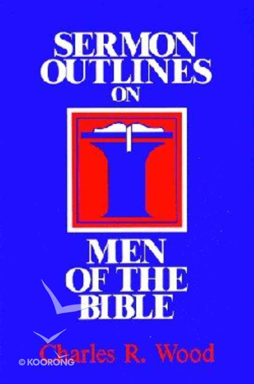 Sermon Outlines on Men of the Bible Paperback