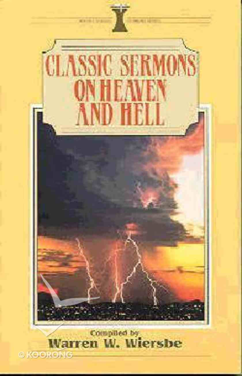 Classic Sermons on Heaven and Hell Paperback