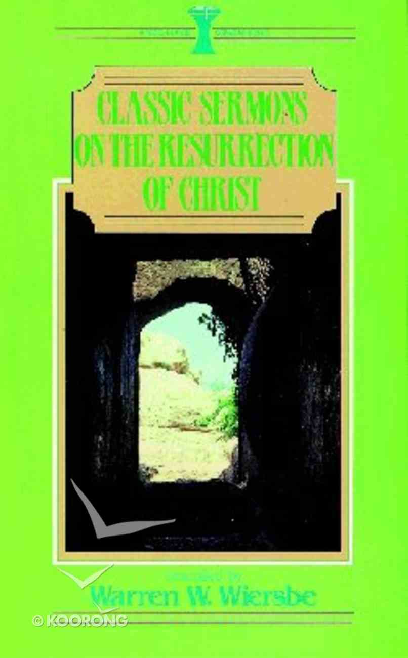 Classic Sermons on the Resurrection of Christ Paperback