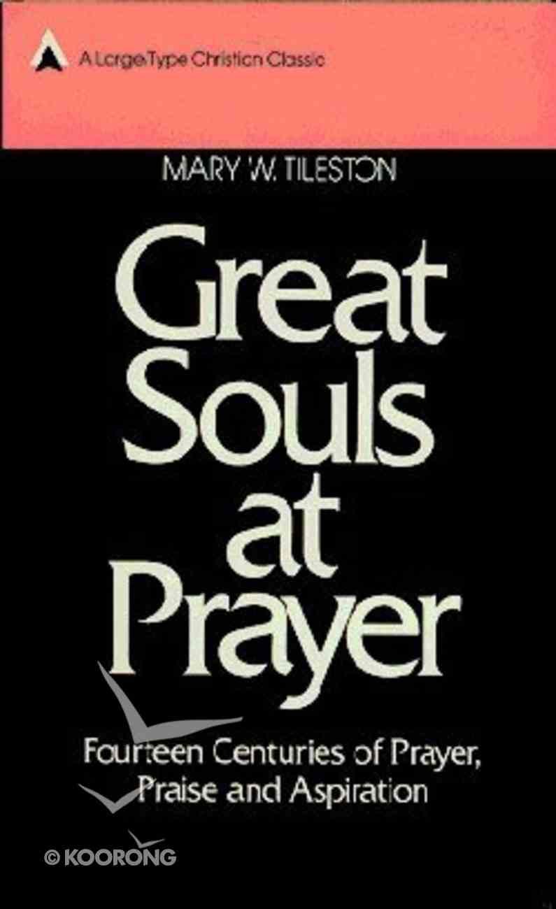 Great Souls At Prayer (Large Print) Hardback