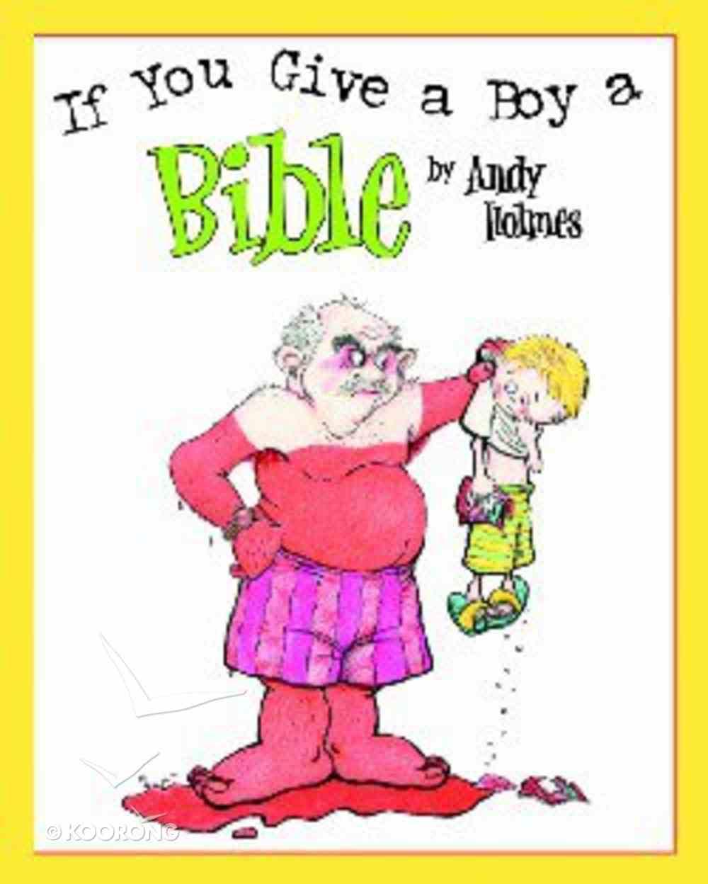 If You Give a Boy a Bible Hardback