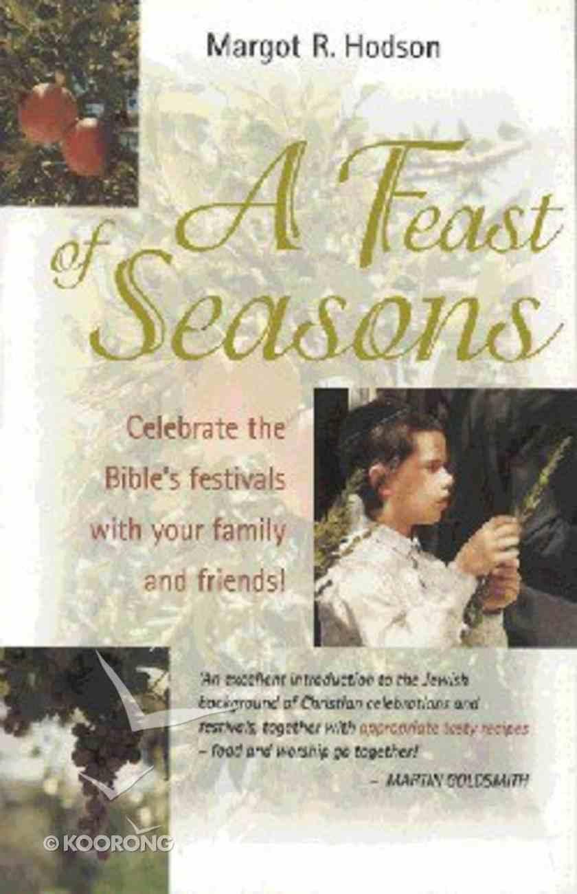 A Feast of Seasons Paperback