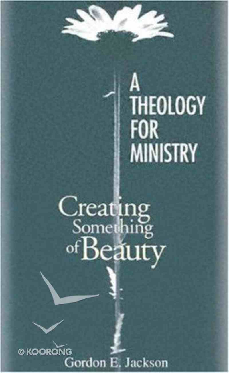 A Theology For Ministry Paperback