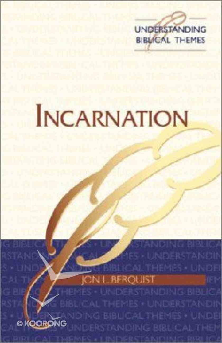 Incarnation (Understanding Biblical Themes Series) Paperback