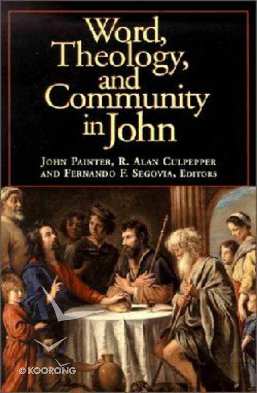 Word, Theology & Community in John Paperback
