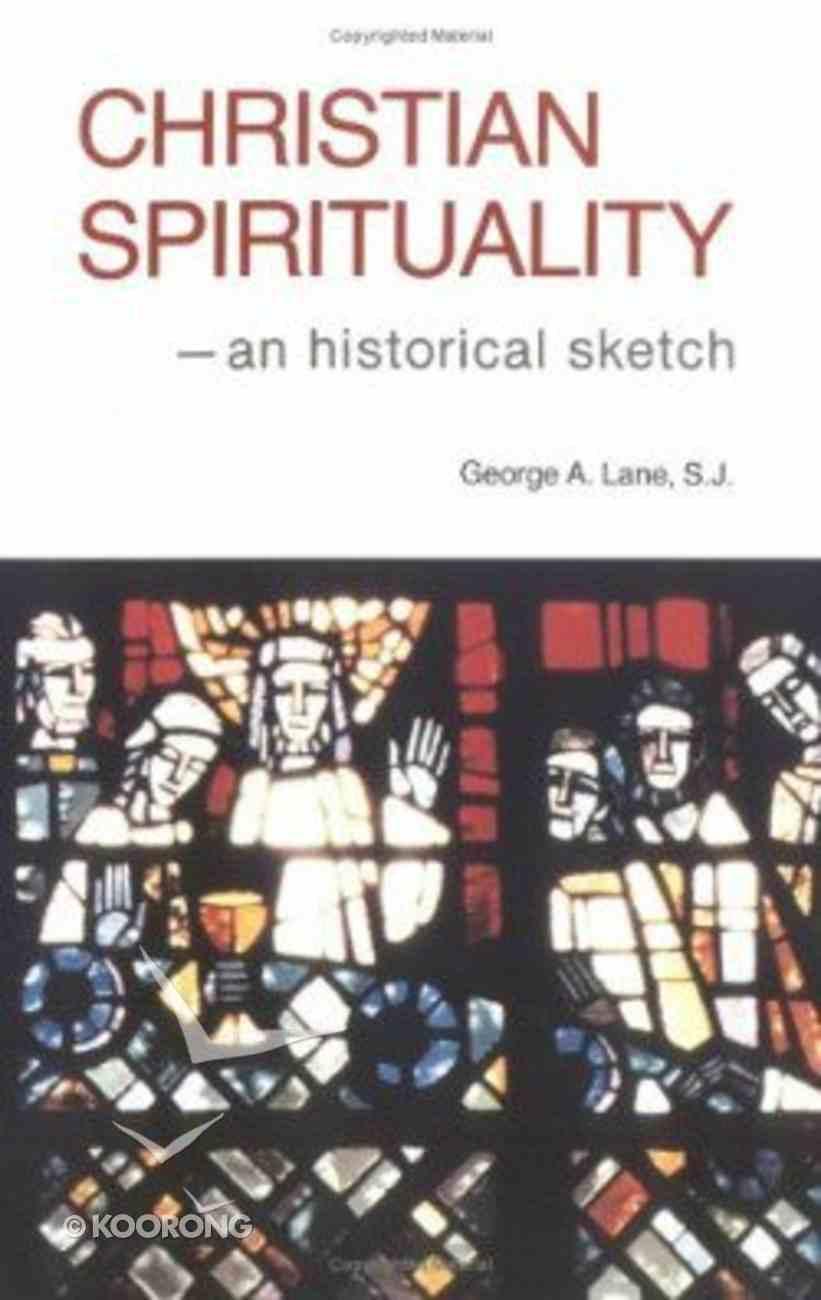 Christian Spirituality: Historical Sketch Paperback
