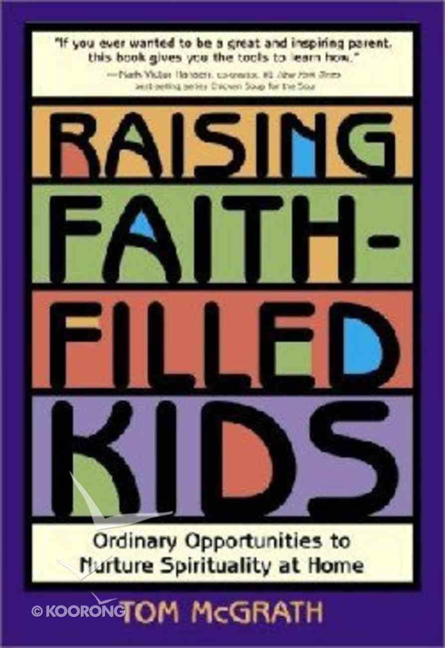 Raising Faith-Filled Kids Paperback