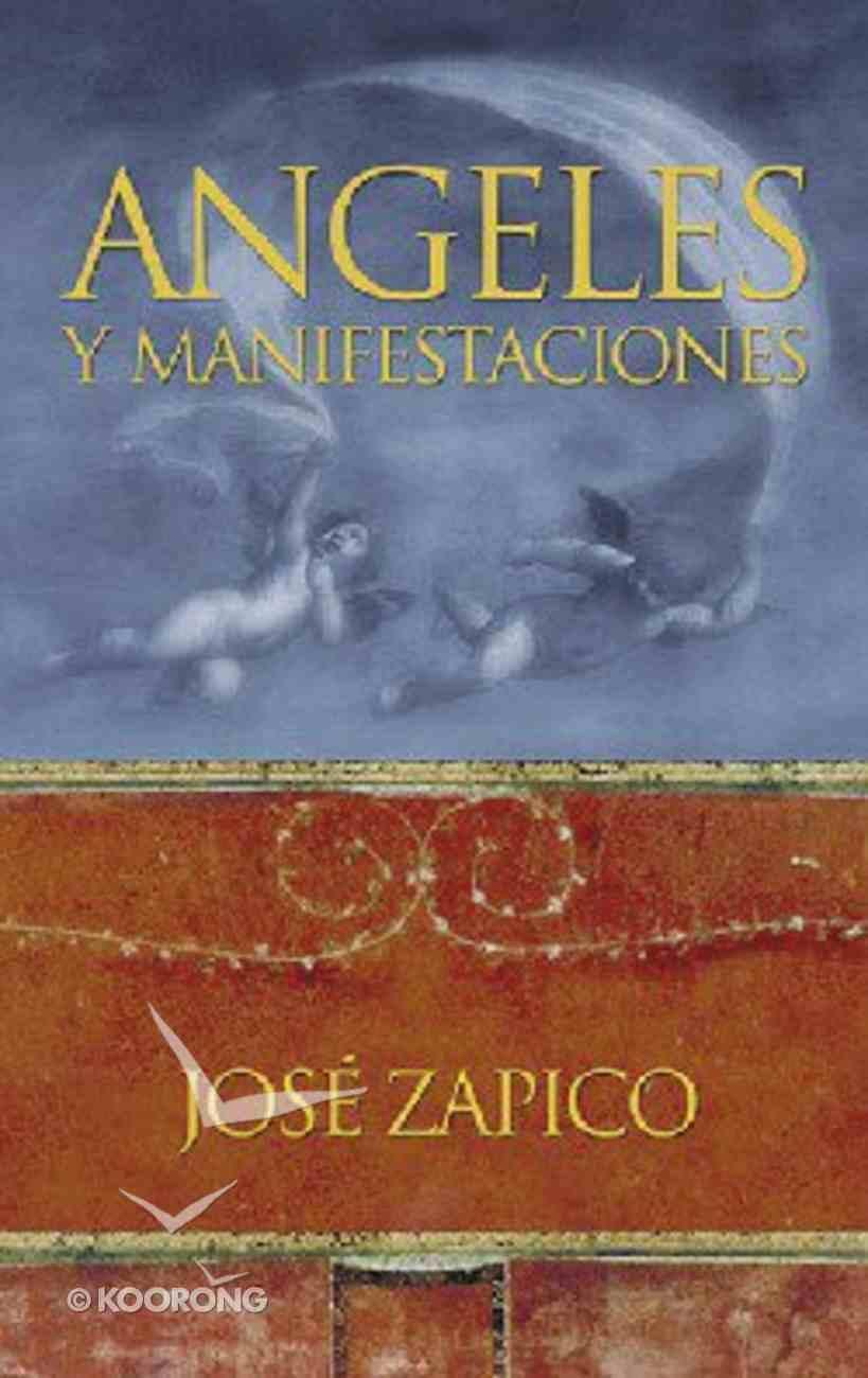 Angeles Y Sus Manifestaciones (Angels And Their Manifestations) Paperback