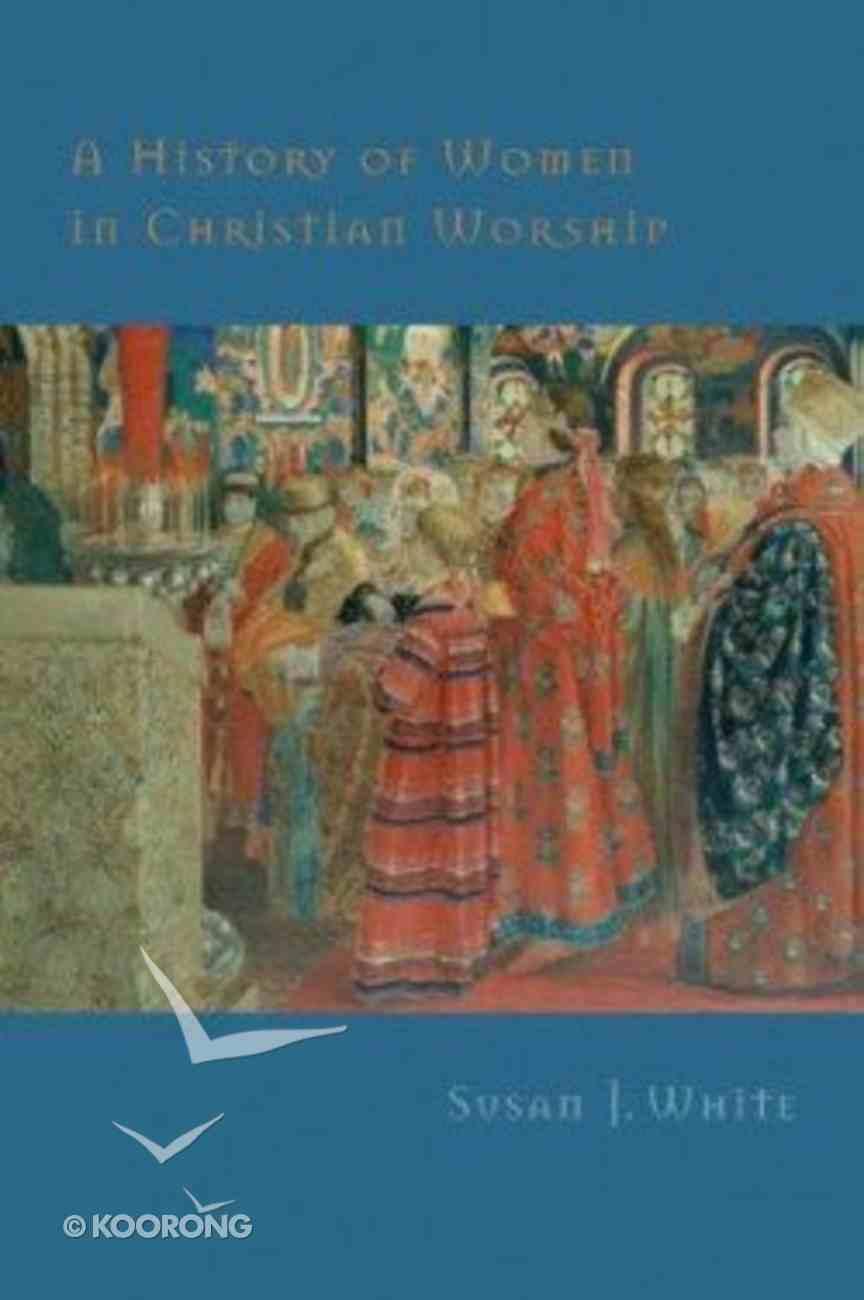 History of Women in Christian Worship Hardback