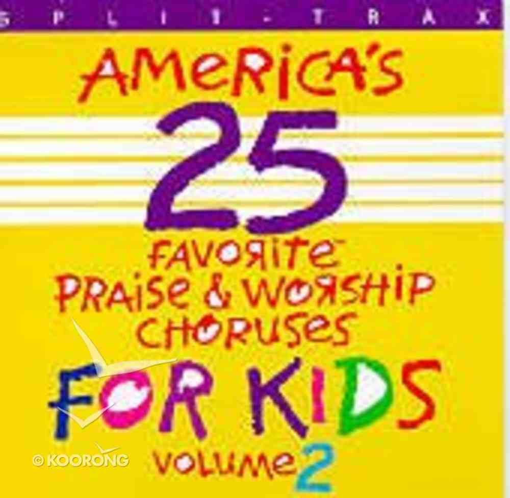 Americas 25 Favorite Praise and Worship Kids 2 Split Track CD