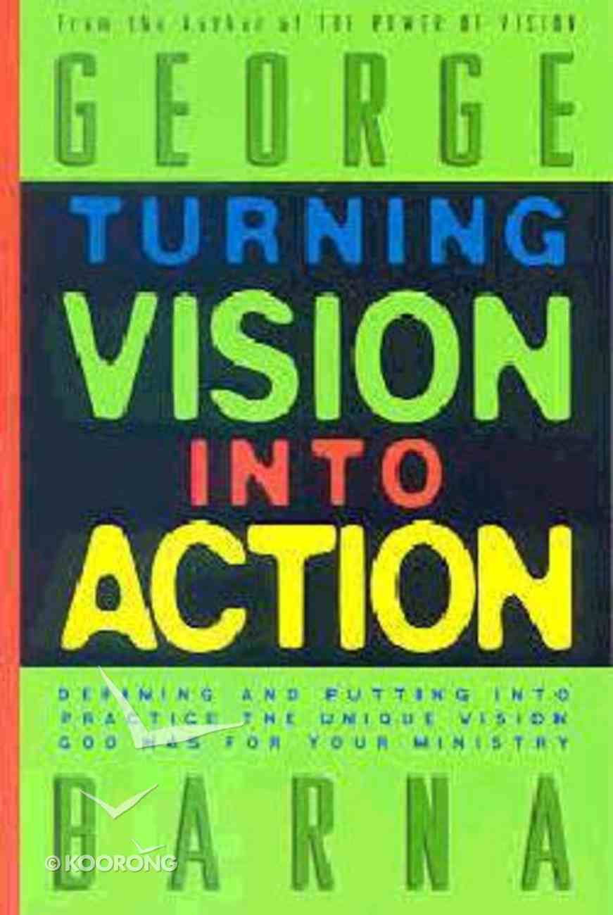 Turning Vision Into Action Paperback