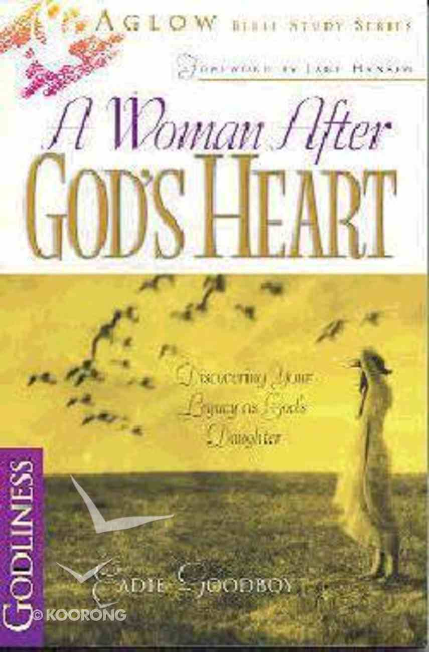 Aglow a Woman After Gods Heart Paperback