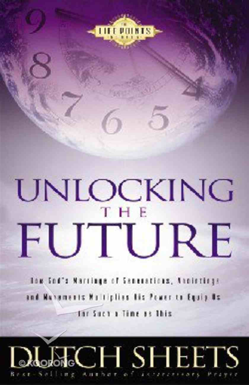 Unlocking the Future (Formerly Synergy of the Ages) (Life Points Series) Paperback