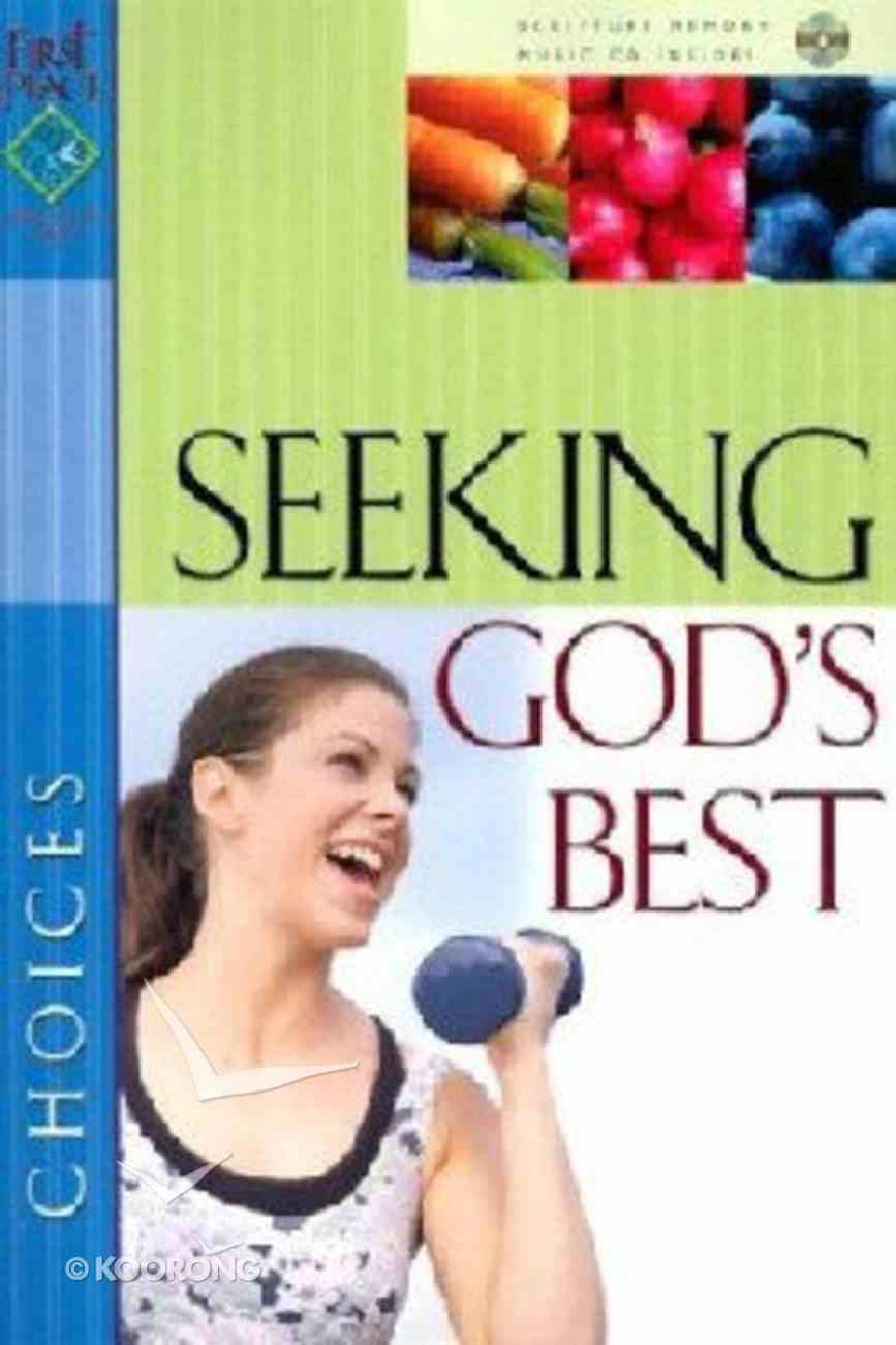 First Place Bible Study: Seeking God's Best (First Place 4 Health Series) Paperback