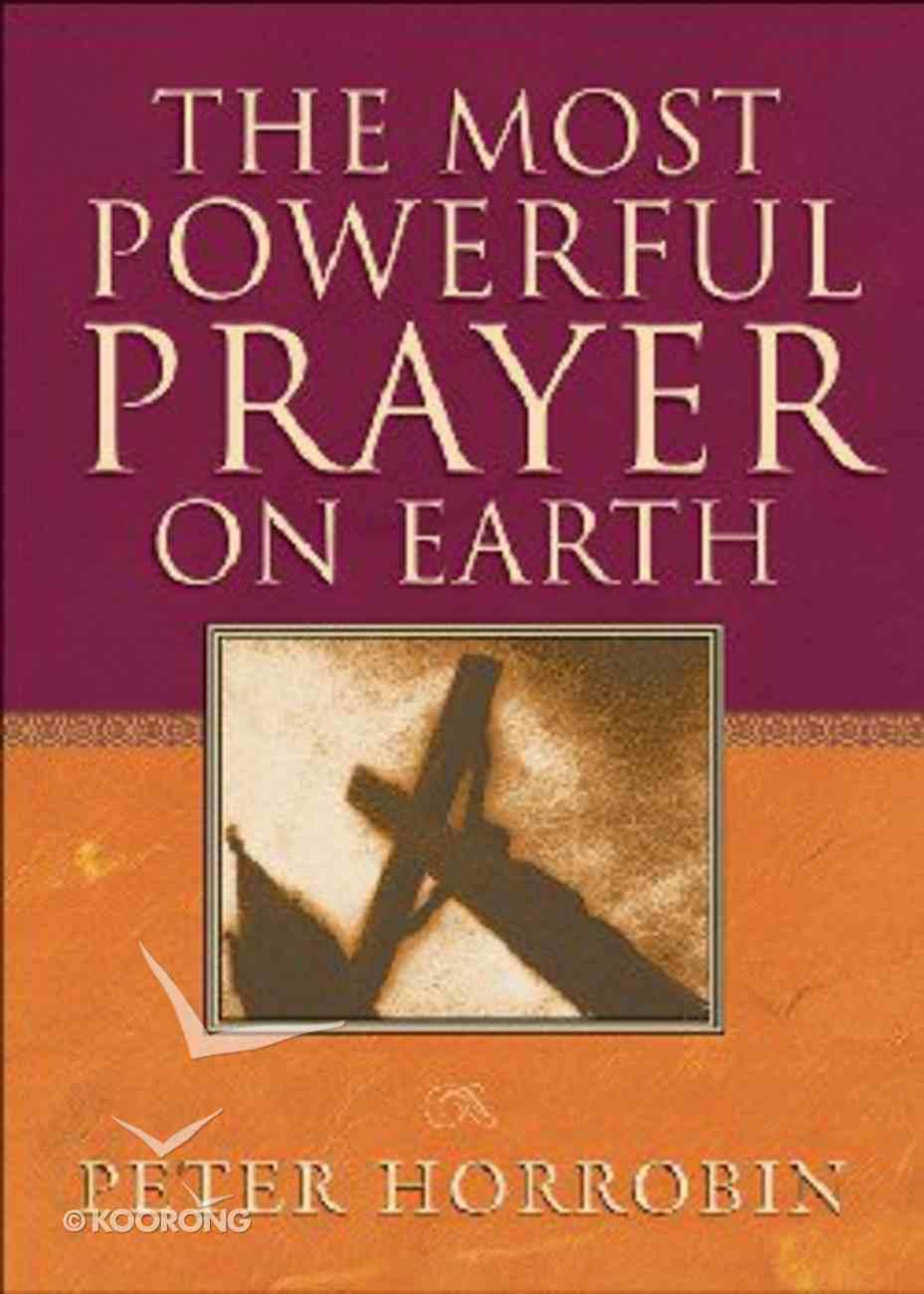 The Most Powerful Prayer on Earth Hardback