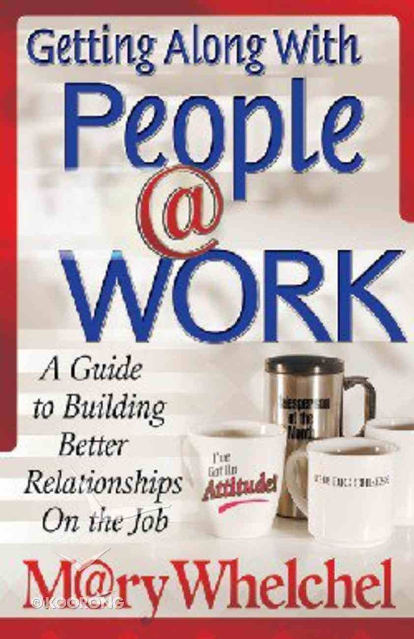 Getting Along With People @ Work Paperback