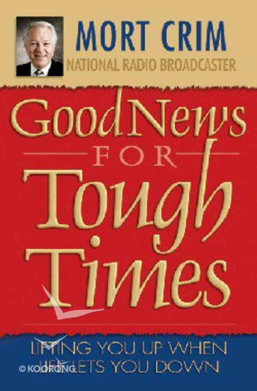 Good News For Tough Times Paperback
