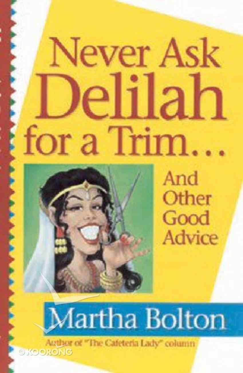 Never Ask Delilah For a Trim... Paperback