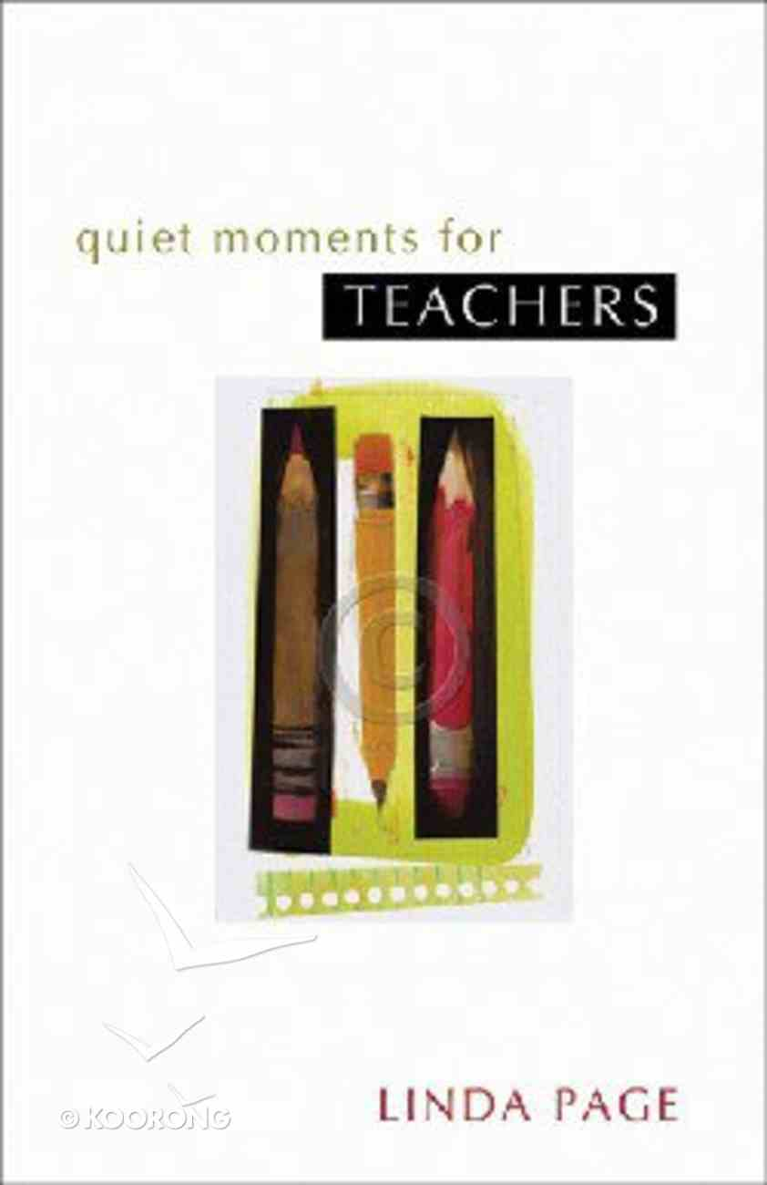 Quiet Moments For Teachers Paperback