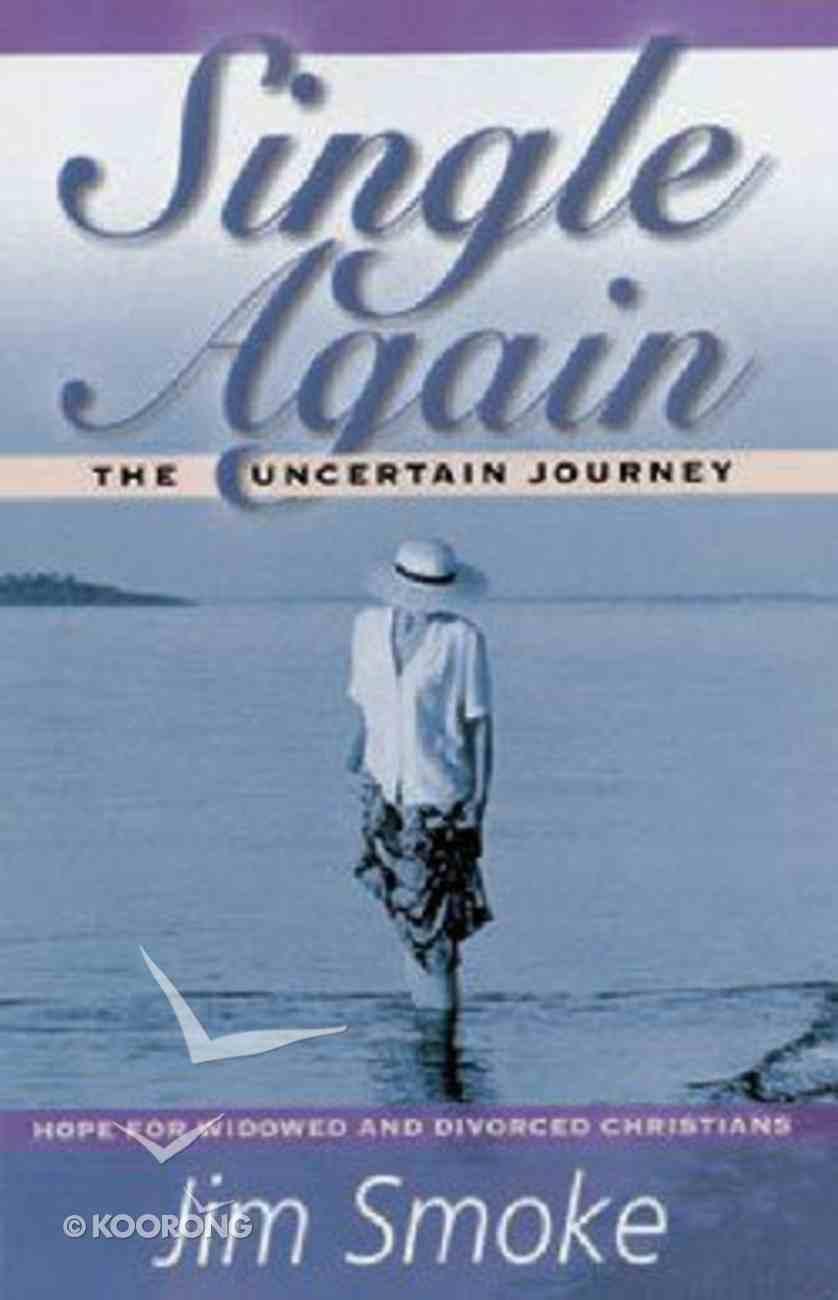 Single Again: The Uncertain Journey Paperback
