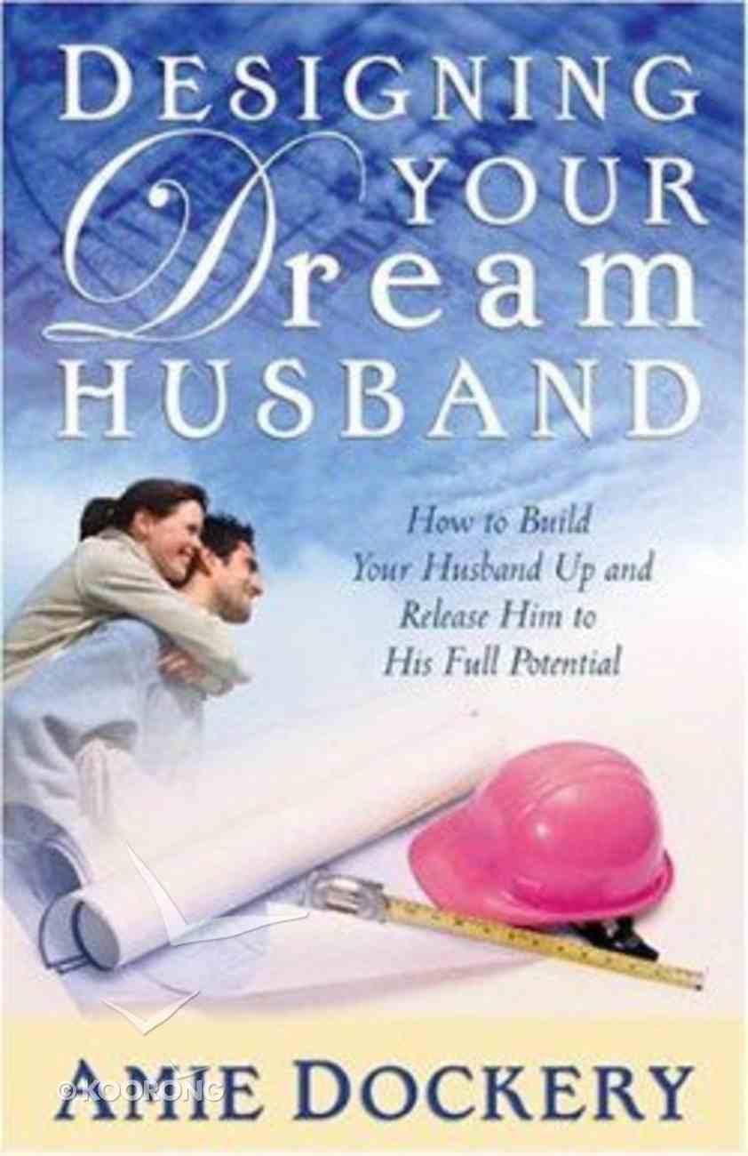 Designing Your Dream Husband Hardback