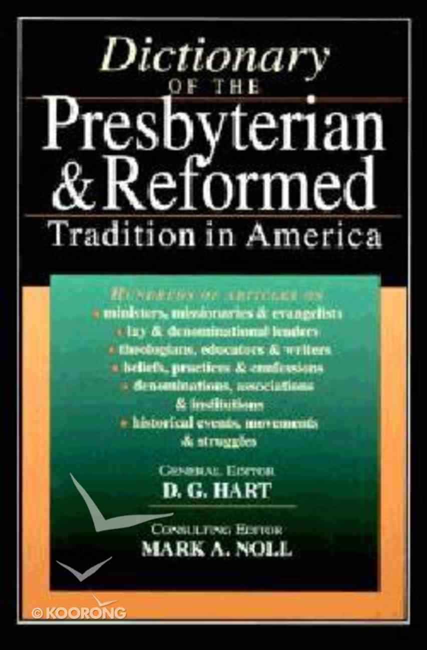 Dictionary of the Presbyterian & Reformed Tradition in America Paperback