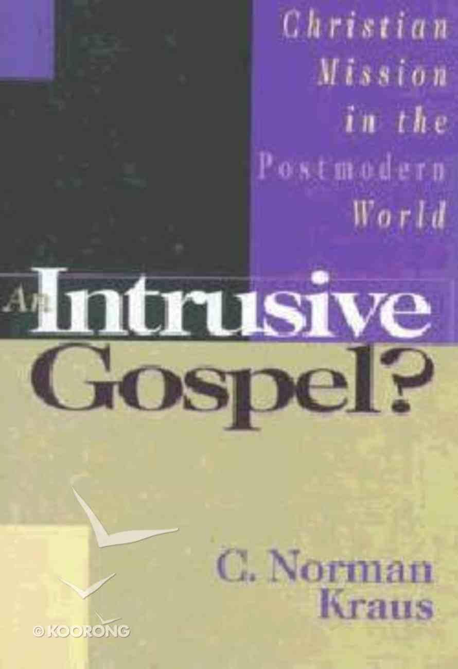 Intrusive Gospel? Christian Mission in the Postmodern World Paperback