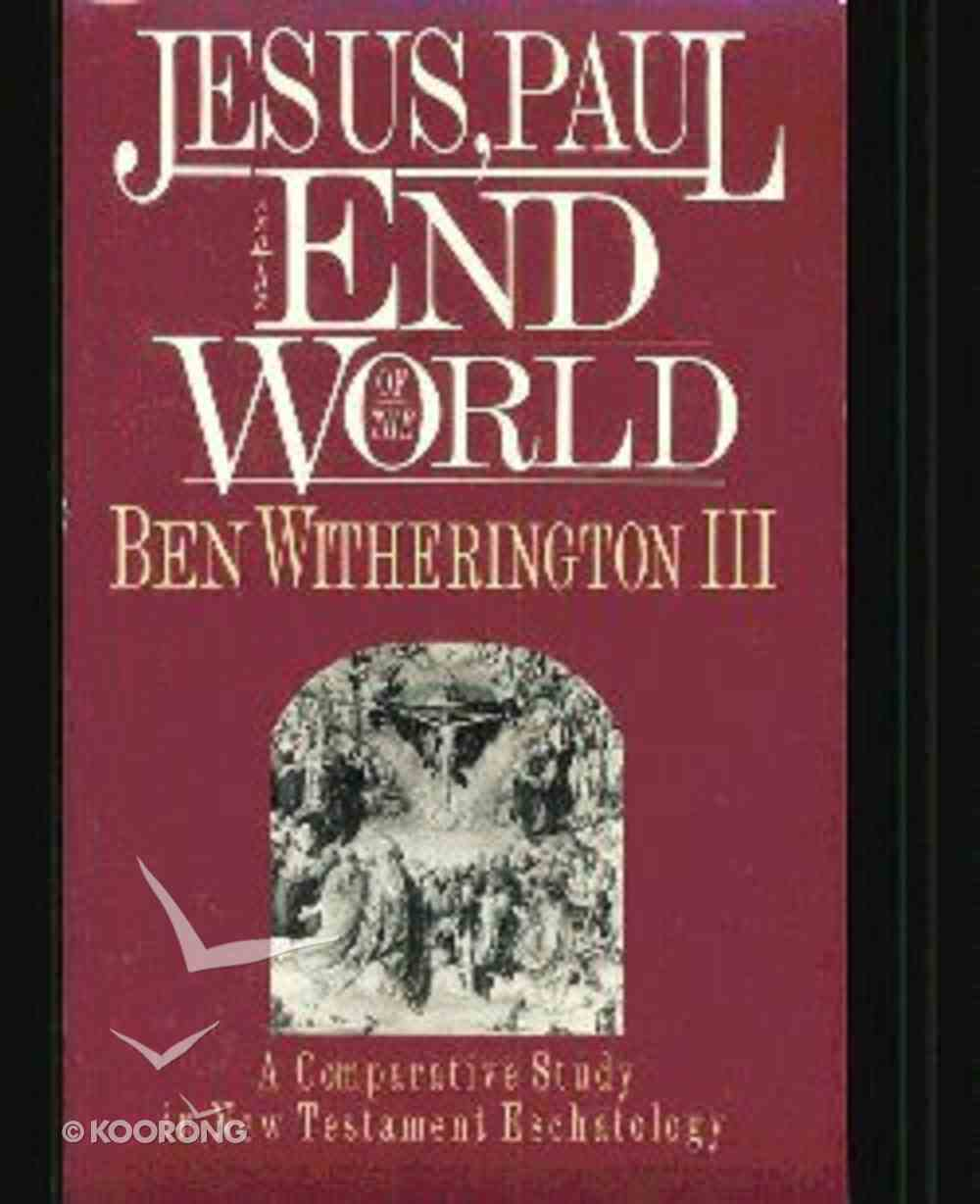 Jesus, Paul & the End of the World Paperback