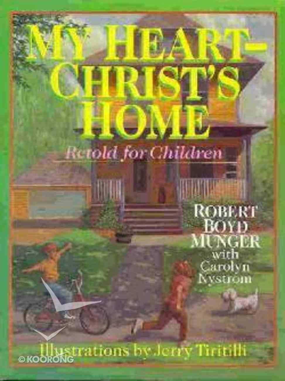 My Heart-Christ's Home (Retold For Children) Hardback