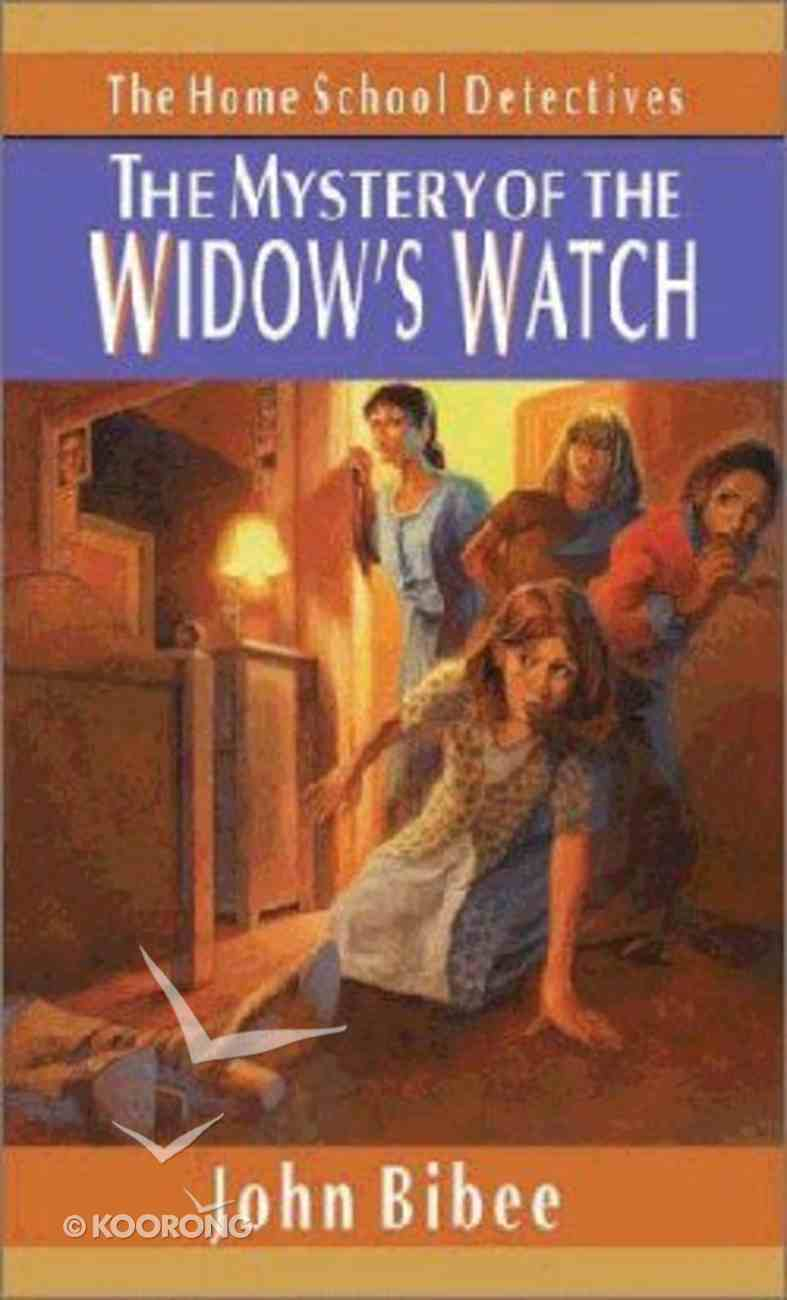Mystery of the Widow's Watch (#08 in Home School Detectives Series) Paperback