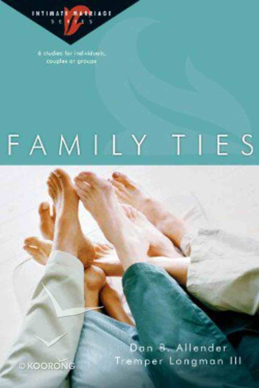Family Ties (Intimate Marriage Series) Paperback