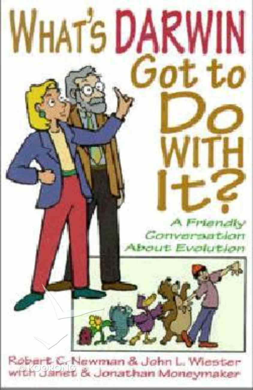 What's Darwin Got to Do With It? Paperback