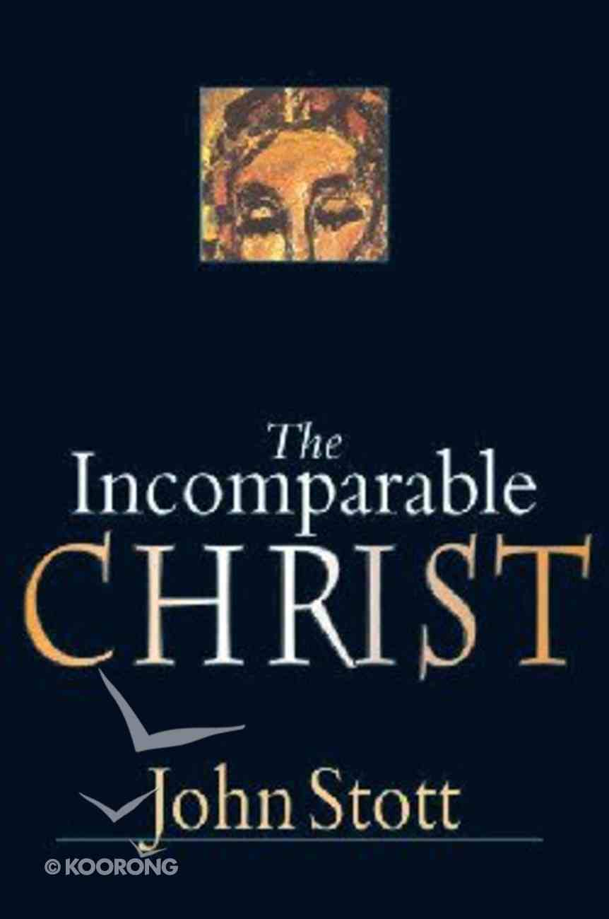 The Incomparable Christ Hardback