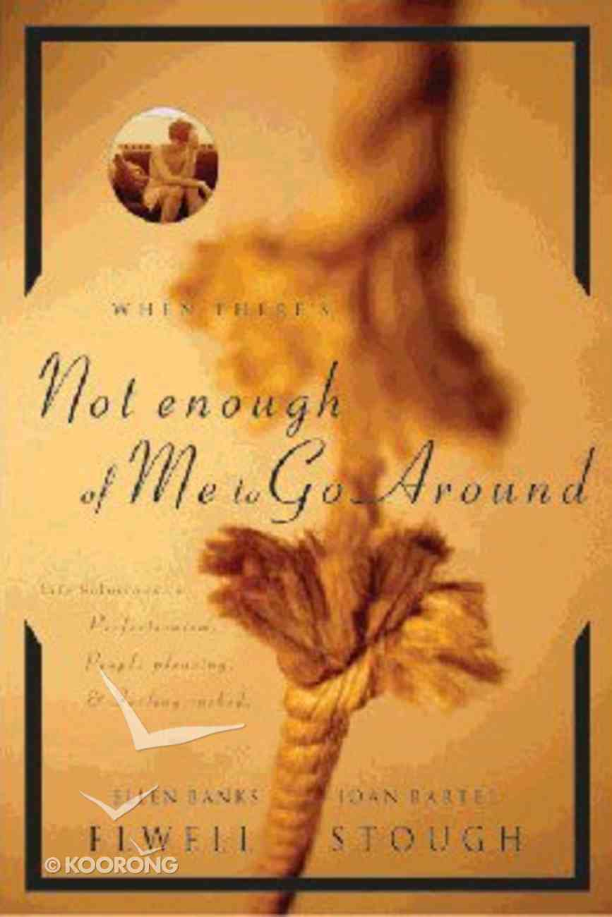 When There's Not Enough of Me to Go Around Paperback