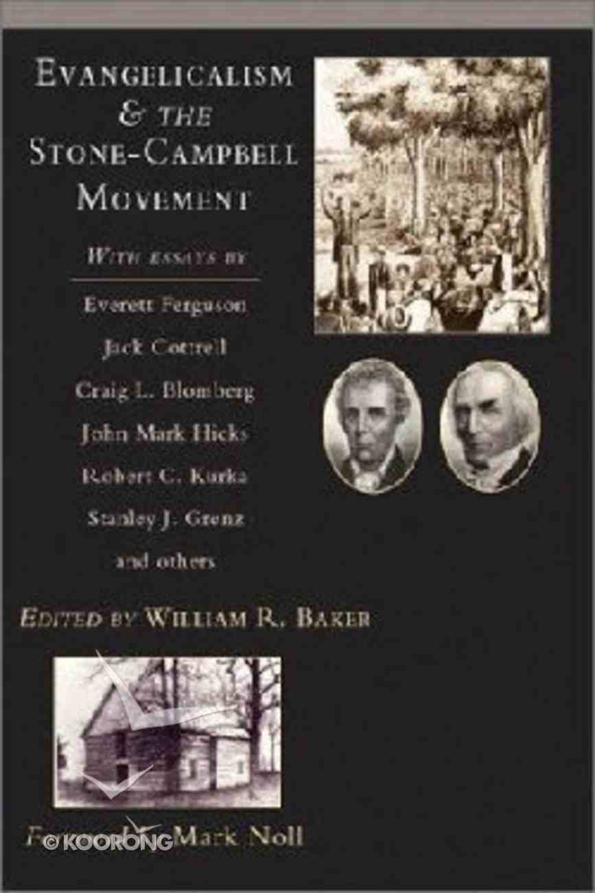 Evangelicalism & the Stone-Campbell Movement Paperback