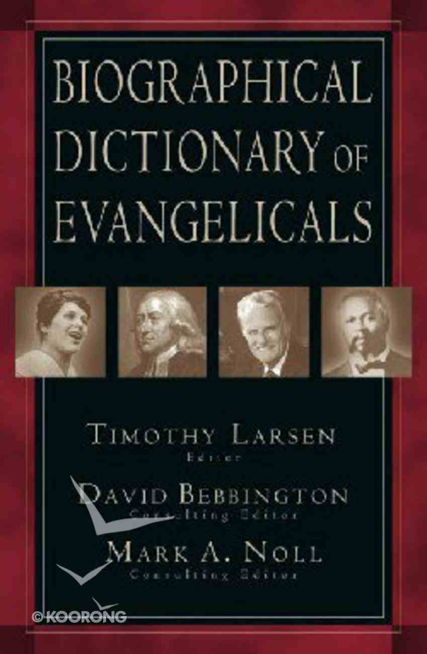 Biographical Dictionary of Evangelicals Hardback