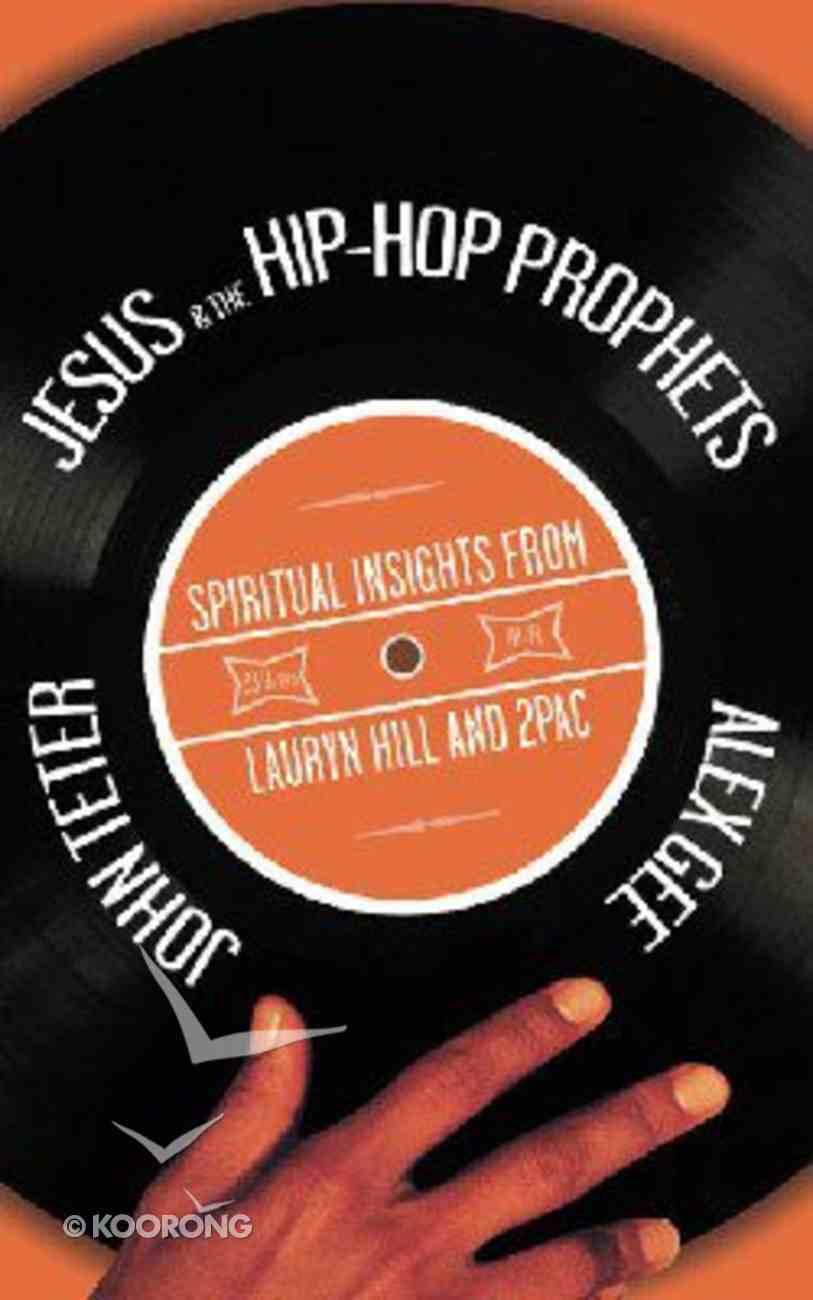 Jesus & the Hip-Hop Prophets Paperback