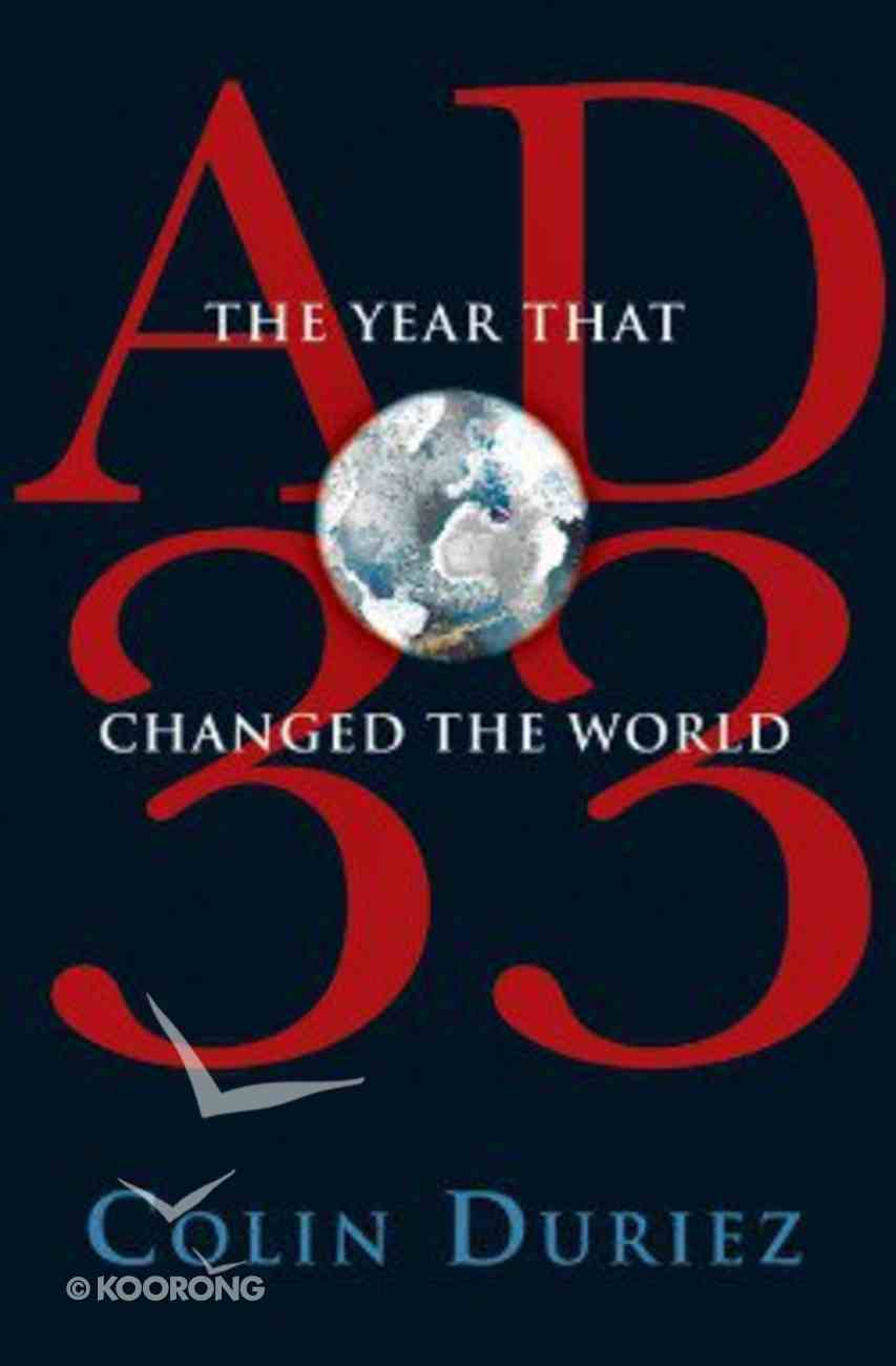 Ad 33: The Year That Changed the World Hardback