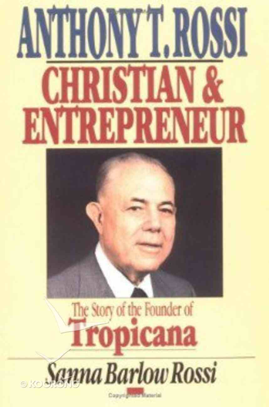 Anthony T Rossi, Christian and Entrepreneur Paperback