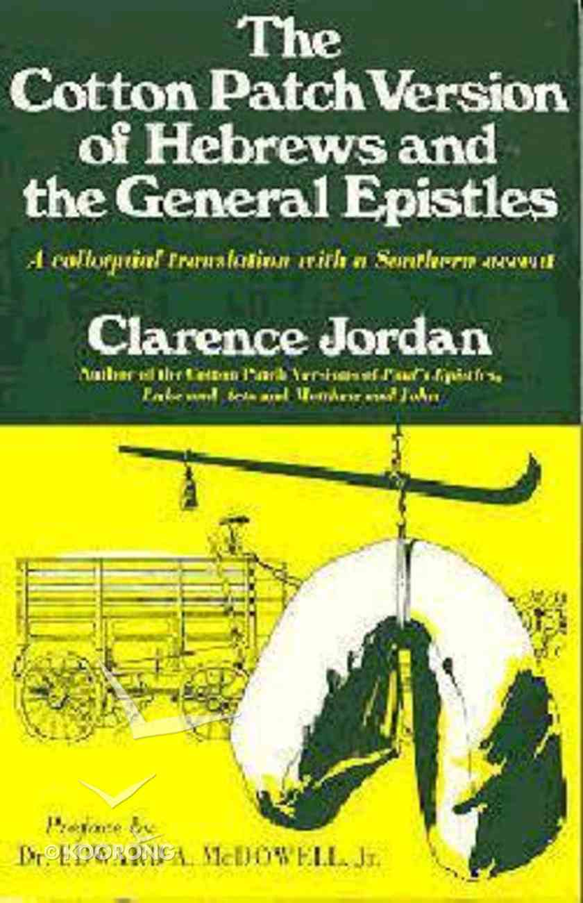 The Cotton Patch Version of Hebrews and the General Epistles Paperback