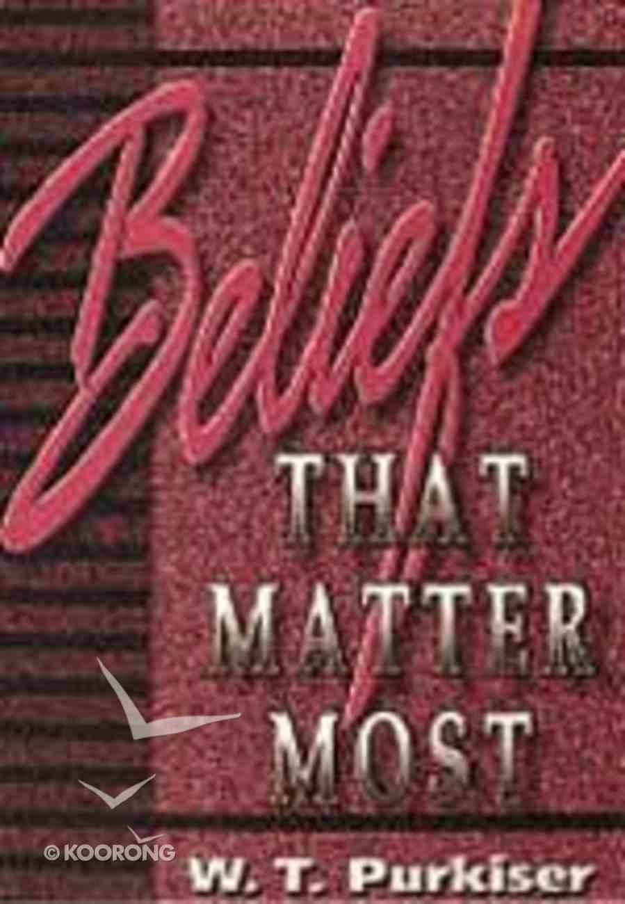 Beliefs That Matter Most Paperback