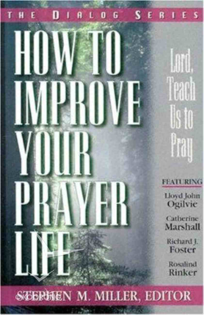 How to Improve Your Prayer Life (Student Guide) (Dialog Study Series) Paperback