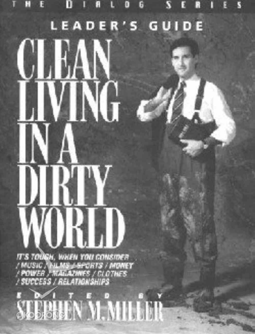 Clean Living in a Dirty World (Leaders Guide) (Dialog Study Series) Paperback