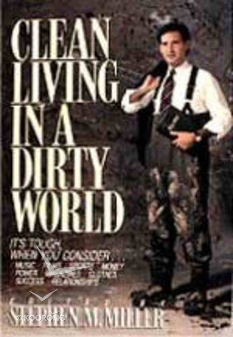 Clean Living in a Dirty World (Student Guide) (Dialog Study Series) Paperback